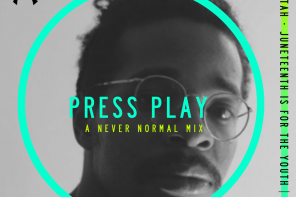 PRESS PLAY 011 – TAH: JUNETEENTH IS FOR THE YOUTH MIX